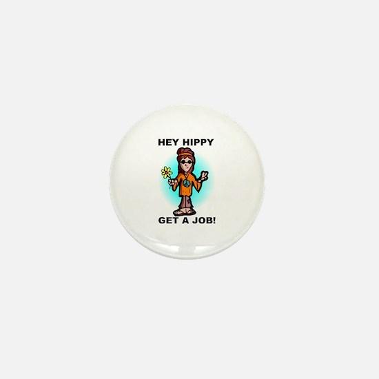 Hey Hippy Get A Job Mini Button