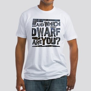 And Which Dwarf Are You? Fitted T-Shirt
