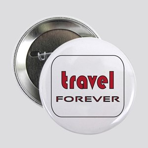 """Travel Forever 2.25"""" Button"""