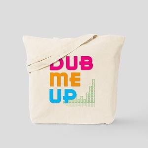 Dub Me Up Tote Bag