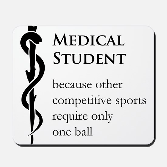 Medical Student Because... Mousepad