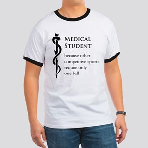 Medical Student Because... Ringer T