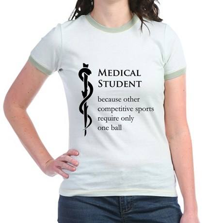 Medical Student Because... Jr. Ringer T-Shirt