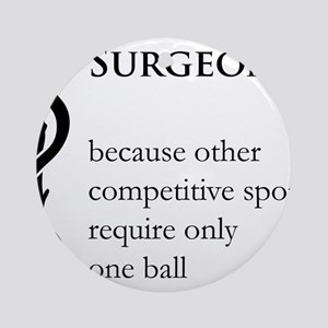 Surgeon Because... Ornament (Round)