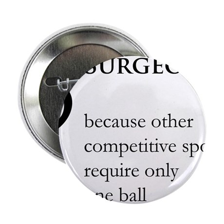 "Surgeon Because... 2.25"" Button"