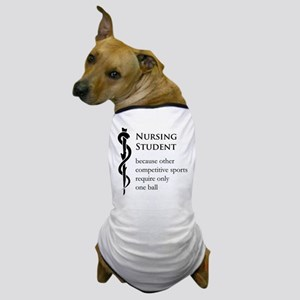 Nursing Student Because... Dog T-Shirt