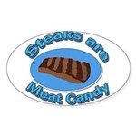 Steaks are Meat candy 2 Sticker (Oval)