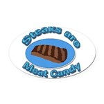 Steaks are Meat candy 2 Oval Car Magnet