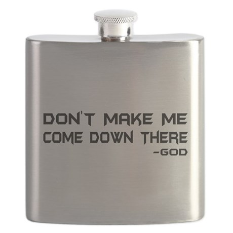 Dont Make Me Flask