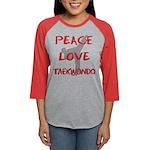 Peace Love Taekwondo Womens Baseball Tee
