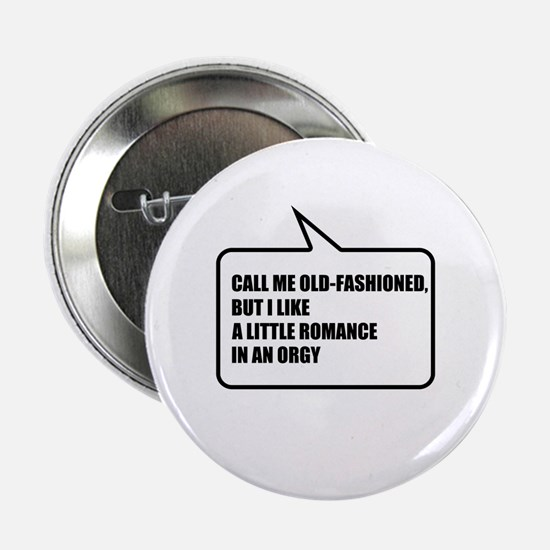 """Call me old-fashioned 2.25"""" Button"""