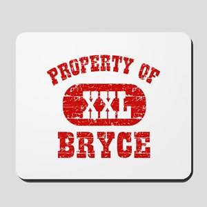Property Of Bryce Mousepad