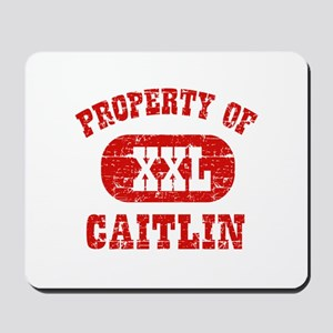 Property Of Caitlin Mousepad