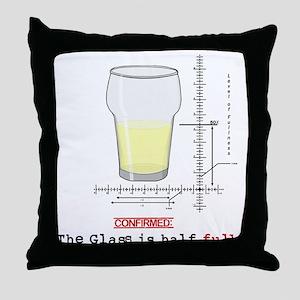 Glass is half full Throw Pillow
