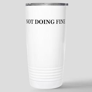 NOT DOING FINE Stainless Steel Travel Mug