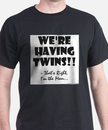 were_having_twins T-Shirt