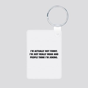 I'm Just Really Mean Aluminum Photo Keychain