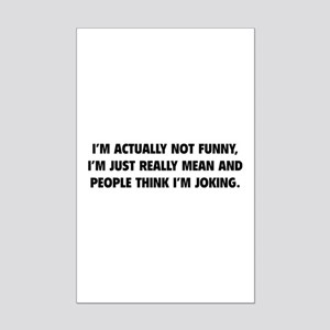 I'm Just Really Mean Mini Poster Print