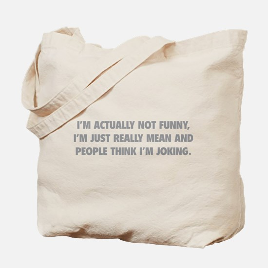 I'm Just Really Mean Tote Bag