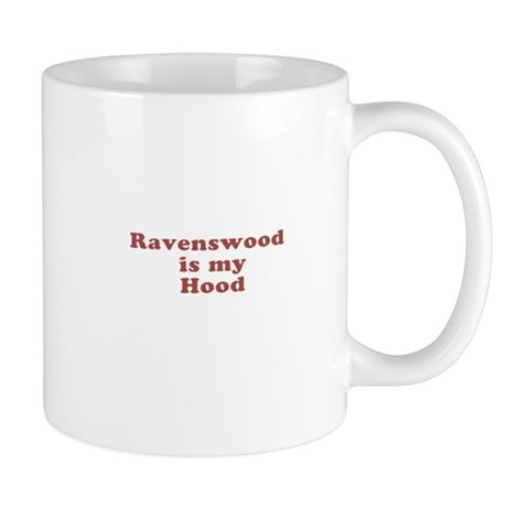Ravenswood is my Hood Mug
