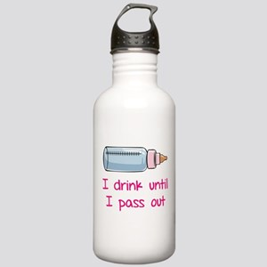 I drink until I pass out Stainless Water Bottle 1.
