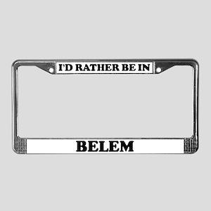 Rather be in Belem License Plate Frame