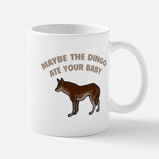 Maybe the dingo ate your baby Mug