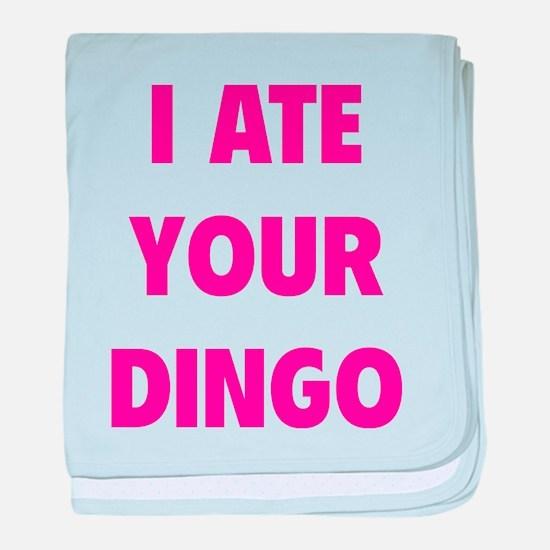 I Ate Your Dingo baby blanket
