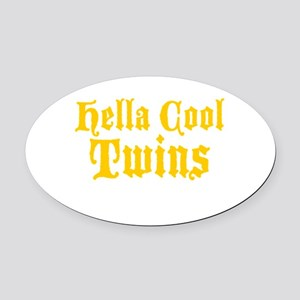 hella Cool Twins Oval Car Magnet