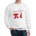 Get Real Sweatshirt