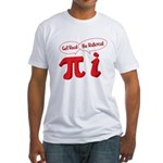Get Real Fitted T-Shirt
