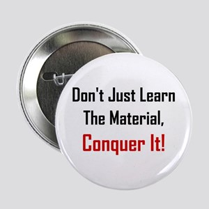 """Dont Just Learn The Material 2.25"""" Button"""