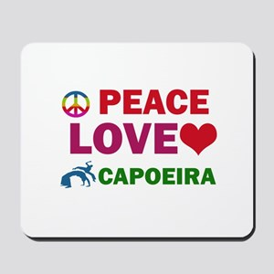 Peace Love Capoeira Designs Mousepad