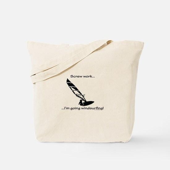 Screw Work, I'm Going Windsurfing Tote Bag