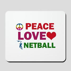 Peace Love Netball Designs Mousepad