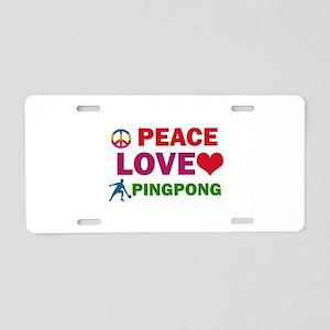 Peace Love Pingpong Designs Aluminum License Plate