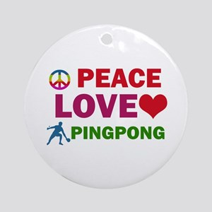 Peace Love Pingpong Designs Ornament (Round)