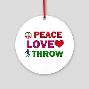 Peace Love Throw Designs Ornament (Round)