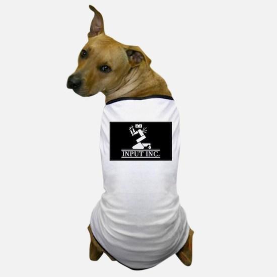 Input Inc Dog T-Shirt