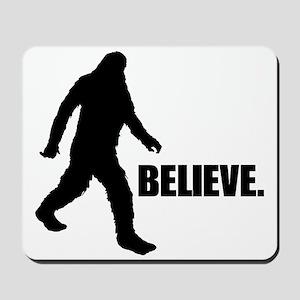 BELIEVE IN BIGFOOT Mousepad