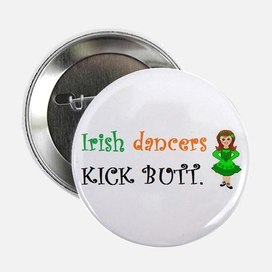 """Irish Dancers Kick Butt 2.25"""" Button"""