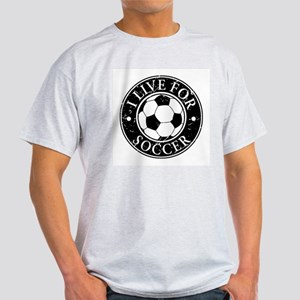 I Live for Soccer Light T-Shirt