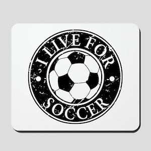 I Live for Soccer Mousepad