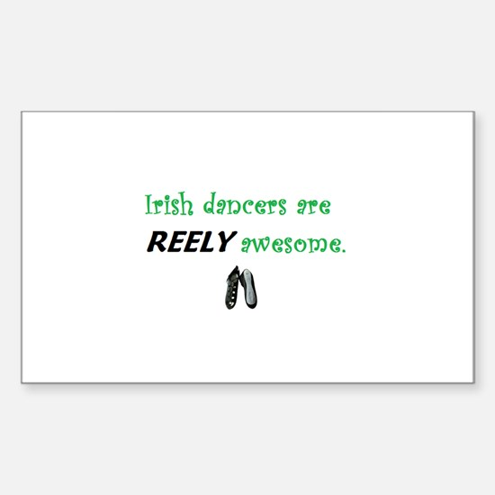 Irish Dancers REELY Awesome Sticker (Rectangle)