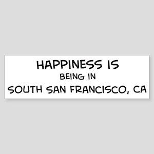 South San Francisco - Happine Bumper Sticker