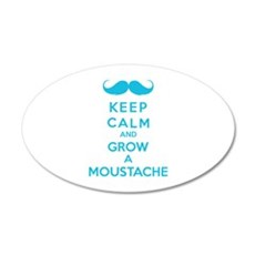 Keep calmd and grow a moustache 22x14 Oval Wall Pe