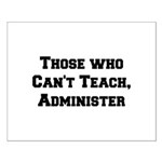 Those Who Cant Teach, Administer Small Poster