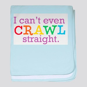 I can't even crawl straight. baby blanket