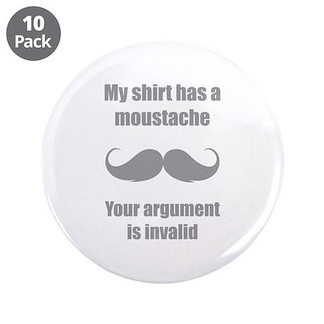 """My shirt has a moustache 3.5"""" Button (10 pack)"""