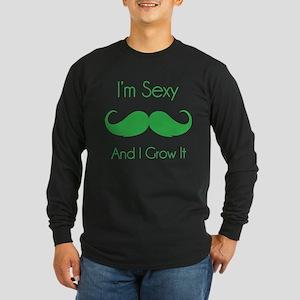 I'm sexy and I grow it Long Sleeve Dark T-Shirt
